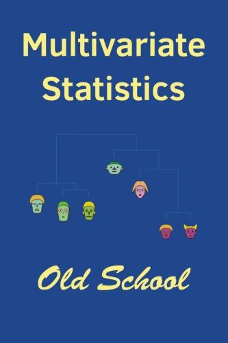 Multivariate Statistics: Old School